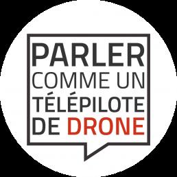 Parler comme un télépilote de drone